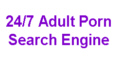247 porn search. Adult related search engine.